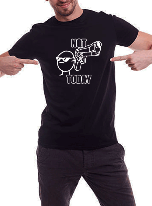 NOT TODAY BLACK T-SHIRT